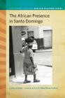 The African Presence in Santo Domingo (Ruth Simms Hamilton African Diaspora) Cover Image