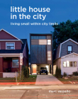 Little House in the City: Living Small Within City Limits Cover Image