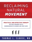 Reclaiming Natural Movement: Practical and effective therapy for ataxic movements due to neurodegenerative disorders and other causes Cover Image