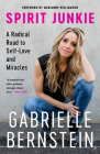 Spirit Junkie: A Radical Road to Self-Love and Miracles Cover Image