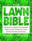 The Lawn Bible: How to Keep It Green, Groomed, and Growing Every Season of the Year Cover Image