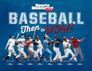Baseball: Then to WOW! (Sports Illustrated Kids Then to WOW!) Cover Image
