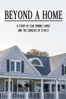 Beyond A Home: A Story Of Coal Mining, Family And The Sengers Of Stiritz: Fantasy Books With Siblings Cover Image