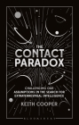 The Contact Paradox: Challenging our Assumptions in the Search for Extraterrestrial Intelligence Cover Image