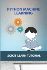 Python Machine Learning: Scikit-Learn Tutorial: Modern Python Tutorial Cover Image