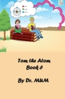 Tom the Atom, Book 6: Lithium, highly reactive and flammable, do not eat it; it may make you distractible! Cover Image