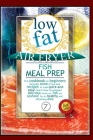 Low Fat Air Fryer Fish Meal Prep: This cookbook for beginners includes some of the best recipes to cook quick-and-easy! Learn how to prepare delicious Cover Image