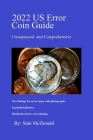 2022 US Error Coin Guide: Unsurpassed and Comprehensive Cover Image