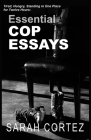 Tired, Hungry, and Standing in One Spot for Twelve Hours: Essential Cop Essays Cover Image