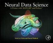 Neural Data Science: A Primer with Matlab(r) and Python(tm) Cover Image