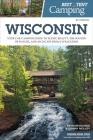 Best Tent Camping: Wisconsin: Your Car-Camping Guide to Scenic Beauty, the Sounds of Nature, and an Escape from Civilization Cover Image