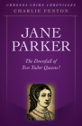 Chronos Crime Chronicles - Jane Parker: The Downfall of Two Tudor Queens? Cover Image