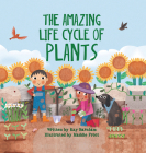The Amazing Life Cycle of Plants (Look and Wonder) Cover Image