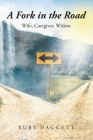 A Fork in the Road: Wife, Caregiver, Widow Cover Image