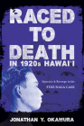 Raced to Death in 1920s Hawai i: Injustice and Revenge in the Fukunaga Case (Asian American Experience) Cover Image