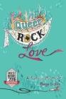 Queer Rock Love: A Family Memoir Cover Image