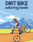 Dirt Bike Coloring Book: Fun And Education Motorcycle for Kids and Teens Cover Image