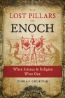 The Lost Pillars of Enoch: When Science and Religion Were One Cover Image