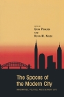 The Spaces of the Modern City: Imaginaries, Politics, and Everyday Life (Publications in Partnership with the Shelby Cullom Davis Cen #2) Cover Image