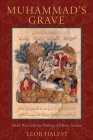 Muhammad's Grave: Death Rites and the Making of Islamic Society Cover Image