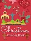 Christian coloring Book: An adult coloring book featuring fun, meting christian and bible, premium christian, stress Relieving design and adult Cover Image