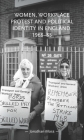 Women, Workplace Protest and Political Identity in England, 1968-85 (Gender in History) Cover Image