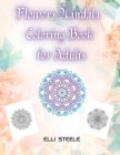 Flowers Mandala Coloring Book for Adults: Awesome Flowers Mandala Adult Coloring Book Stress Relieving Cover Image