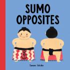 Sumo Opposites (Little Sumo) Cover Image