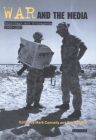 War and the Media: Reportage and Propaganda, 1900-2003 Cover Image