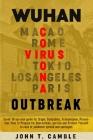 Wuhan Coronavirus Outbreak: Covid-19 survival guide for Origin, Symptoms, Transmission, Prevention: How to Prepare for Quarantines, Survive and Pr Cover Image
