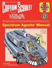 Captain Scarlet Manual (Haynes Manuals) Cover Image