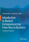 Introduction to Biotech Entrepreneurship: From Idea to Business: A European Perspective Cover Image