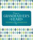 From a Grandfather's Heart: Memories for My Grandchild Cover Image