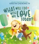 What Will I Do with My Love Today? Cover Image