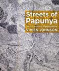 Streets of Papunya: The Reinvention of Papunya Painting Cover Image