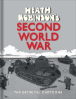 Heath Robinson's Second World War: The Satirical Cartoons Cover Image