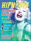 Hipnosis de pérdida rápida de peso para mujeres: ¡Conquistar y mantener un cuerpo perfecto como Marilyn! 20+ sesiones hipnóticas, meditación de hipnót Cover Image