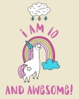 I Am 10 And Awesome: Sketchbook and Notebook for Kids, Writing and Drawing Sketch Book, Personalized Birthday Gift for 10 Year Old Girls, M Cover Image