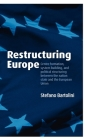 Restructuring Europe: Centre Formation, System Building, and Political Structuring Between the Nation State and the European Union Cover Image