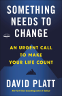 Something Needs to Change: An Urgent Call to Make Your Life Count Cover Image