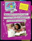 Make Your Point: Creating Powerful Presentations (Explorer Library: Information Explorer) Cover Image