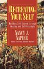 Recreating Your Self: Building Self-Esteem Through Imaging and Self-Hypnosis Cover Image