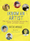 I Know an Artist: The inspiring connections between the world's greatest artists Cover Image