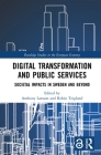Digital Transformation and Public Services (Open Access): Societal Impacts in Sweden and Beyond (Routledge Studies in the European Economy) Cover Image