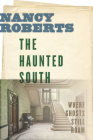 The Haunted South: Where Ghosts Still Roam Cover Image