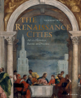 The Renaissance Cities: Art in Florence, Rome and Venice Cover Image