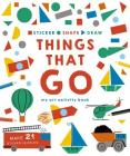 Sticker, Shape, Draw: Things that Go: My Art Activity Book (Sticker Shape Draw) Cover Image