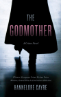 The Godmother: A Crime Novel Cover Image
