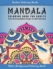 Mandala: An Adult Coloring Book with intricate Mandalas for Stress Relief, Relaxation, Fun, Meditation and Creativity ( White B Cover Image