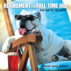 Retirement Is a Full Time Job Cover Image
